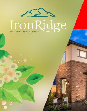 IRONRIDGE BY LANDSEA HOMES