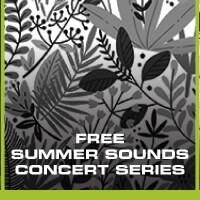 FREE SUMMER SOUNDS CONCERT SERIES