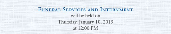 Funeral Services and Internment will be held on Thursday, January 10, 2019 at 12:00 PM
