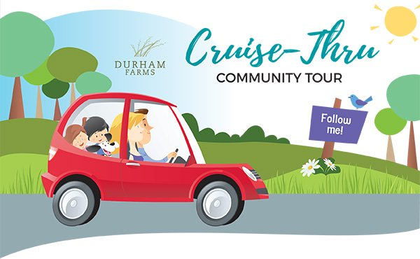 DURHAM FARMS Cruise-Thru Communty Tour